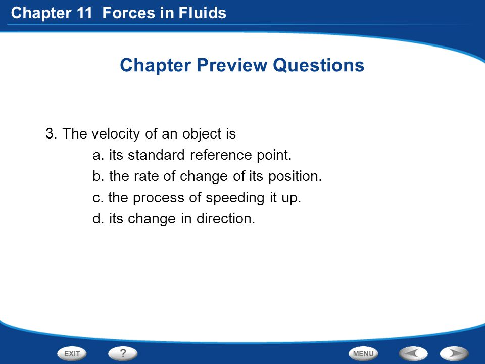 Chapter 11 Forces in Fluids Section 2 Quick Quiz An object that is more dense than the fluid in which it is immersed will A.rise.
