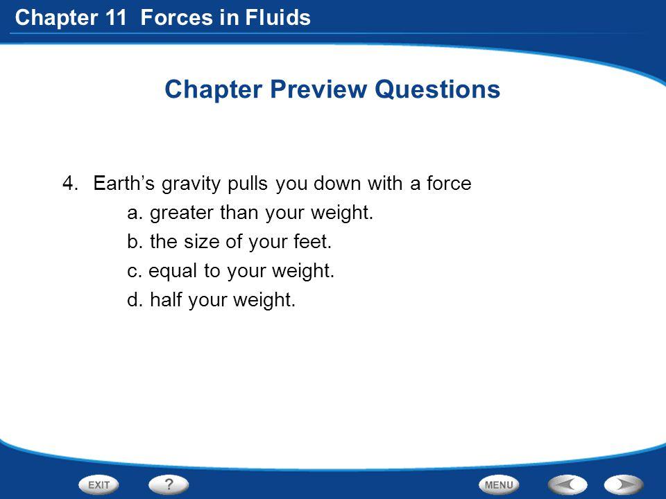 Chapter 11 Forces in Fluids Fluid Pressure How do fluids exert pressure.