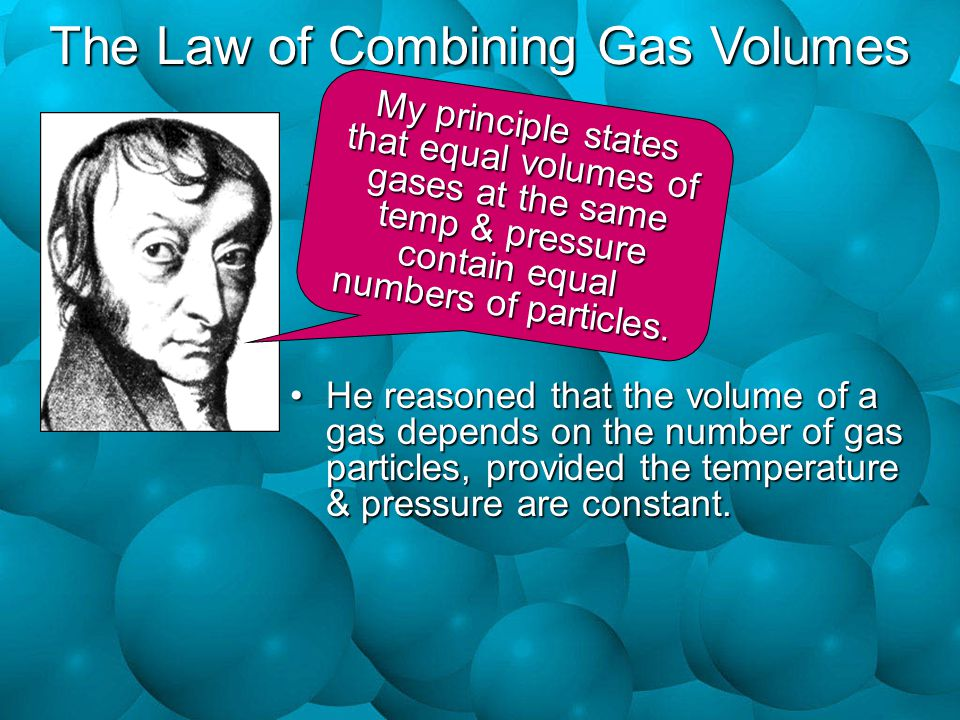My principle states that equal volumes of gases at the same temp & pressure contain equal numbers of particles.