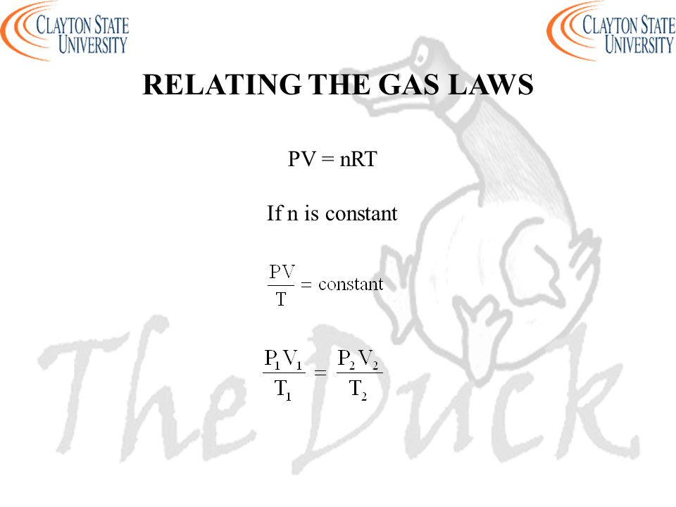 RELATING THE GAS LAWS PV = nRT If n is constant