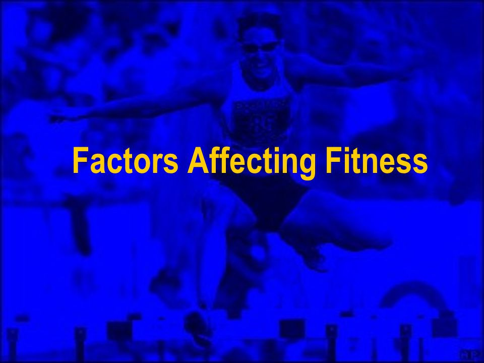 Factors Affecting Fitness