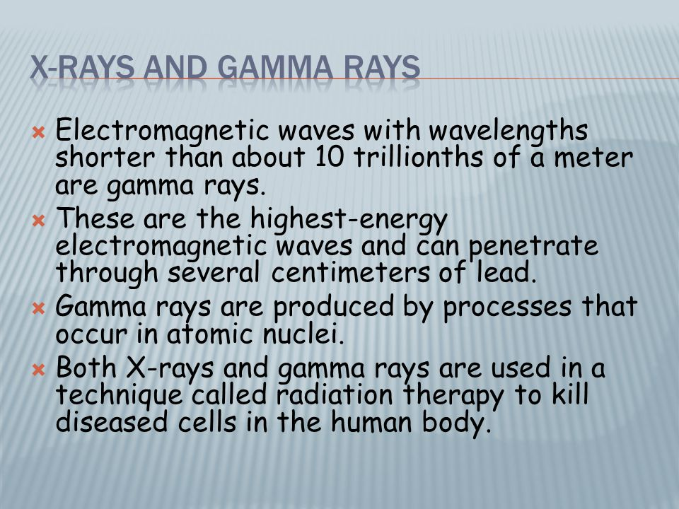  Electromagnetic waves with wavelengths shorter than about 10 trillionths of a meter are gamma rays.  These are the highest-energy electromagnetic w