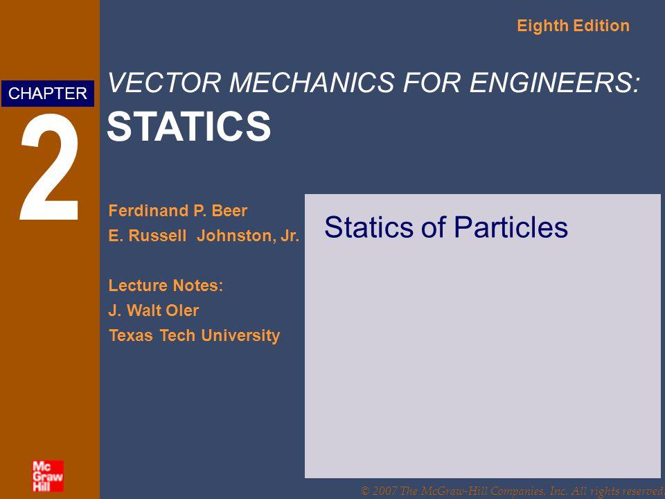 VECTOR MECHANICS FOR ENGINEERS: STATICS Eighth Edition Ferdinand P.