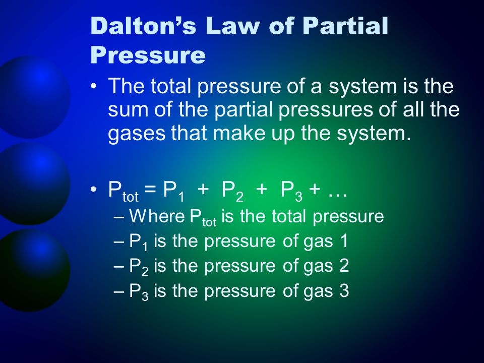 The total pressure of a system is the sum of the partial pressures of all the gases that make up the system.