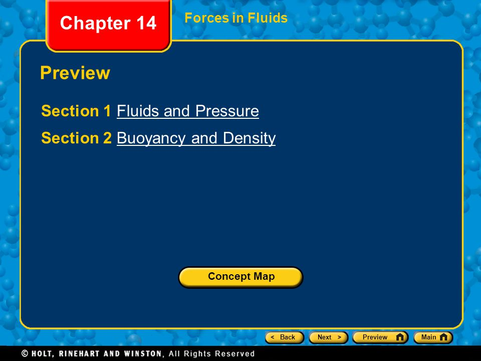< BackNext >PreviewMain Section 2 Buoyancy and Density Chapter 14 Buoyant Force and Fluid Pressure All fluids exert an upward force called buoyant force.