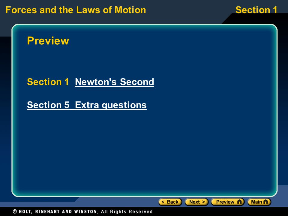 Forces and the Laws of MotionSection 1 Preview Section 1 Newton s SecondNewton s Second Section 5 Extra questions
