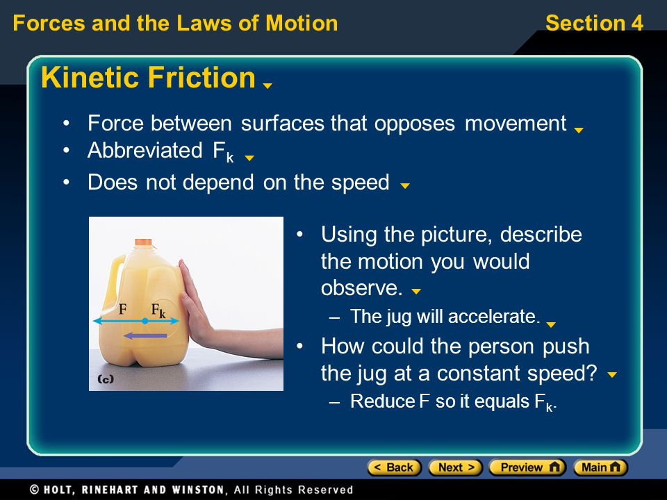 Forces and the Laws of MotionSection 4 Kinetic Friction Using the picture, describe the motion you would observe.