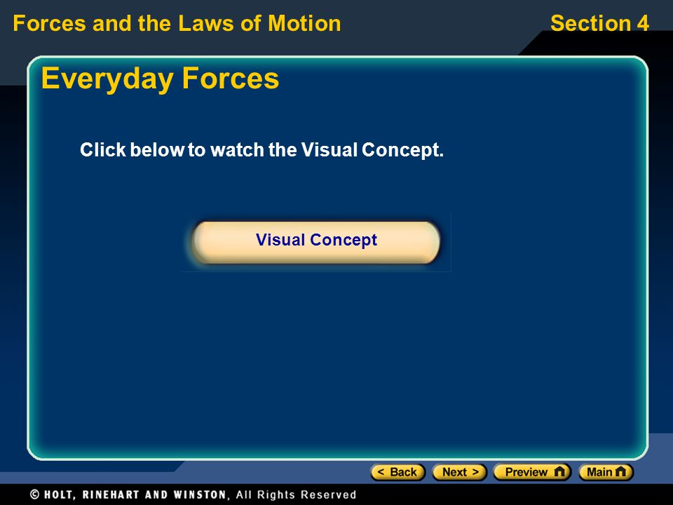 Forces and the Laws of MotionSection 4 Click below to watch the Visual Concept.