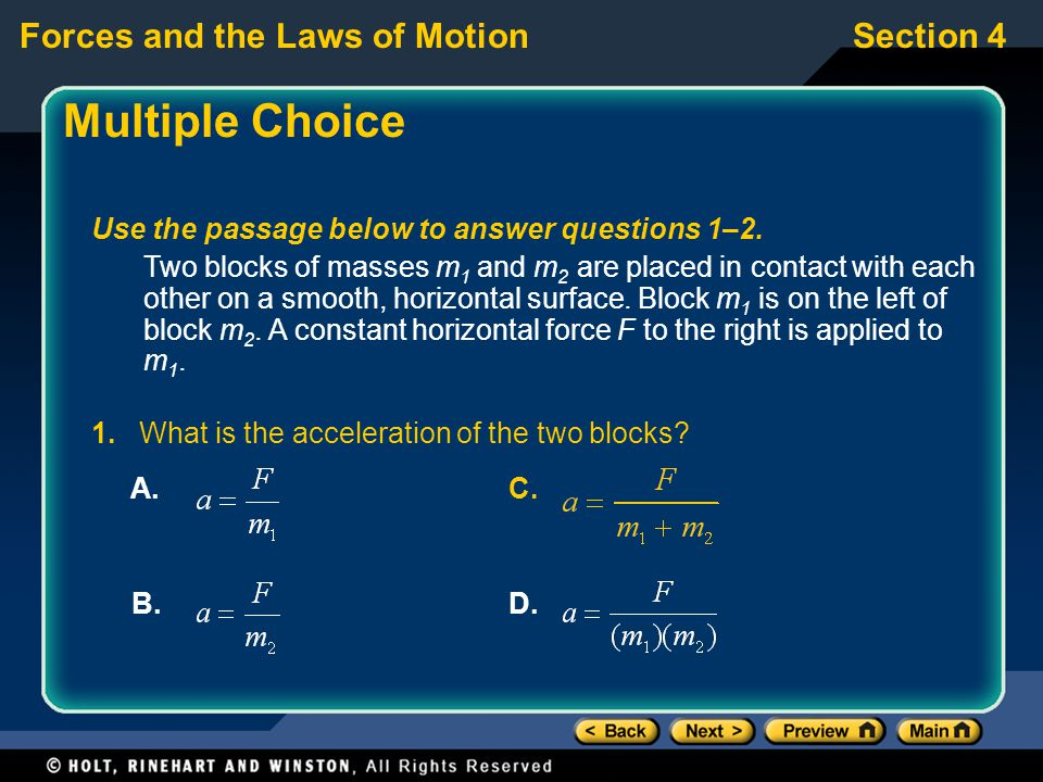 Forces and the Laws of MotionSection 4 Multiple Choice Use the passage below to answer questions 1–2.