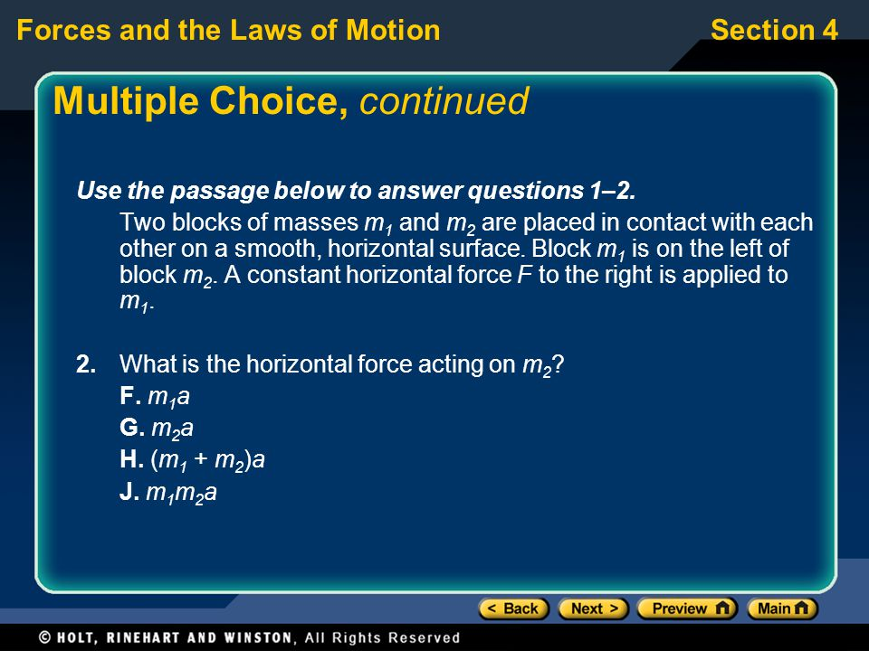Forces and the Laws of MotionSection 4 Multiple Choice, continued Use the passage below to answer questions 1–2.