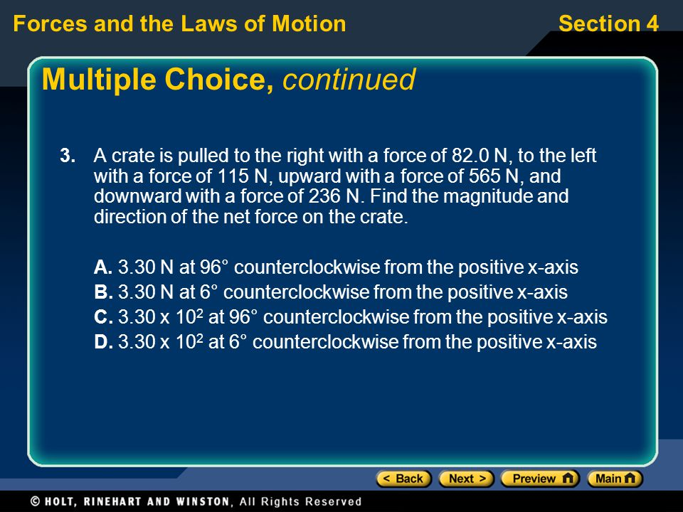 Forces and the Laws of MotionSection 4 Multiple Choice, continued 3.