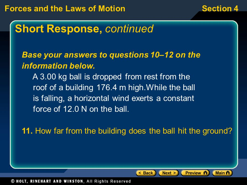 Forces and the Laws of MotionSection 4 Short Response, continued Base your answers to questions 10–12 on the information below.