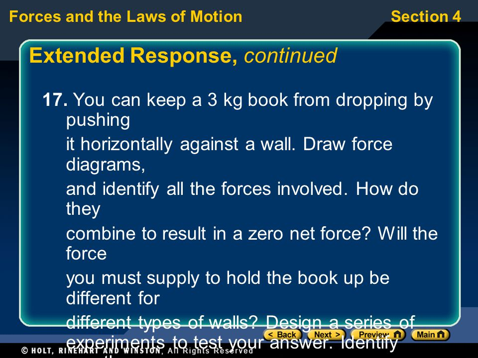 Forces and the Laws of MotionSection 4 17. You can keep a 3 kg book from dropping by pushing it horizontally against a wall. Draw force diagrams, and