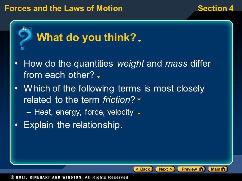 Forces and the Laws of MotionSection 4 What do you think? How do the quantities weight and mass differ from each other? Which of the following terms i