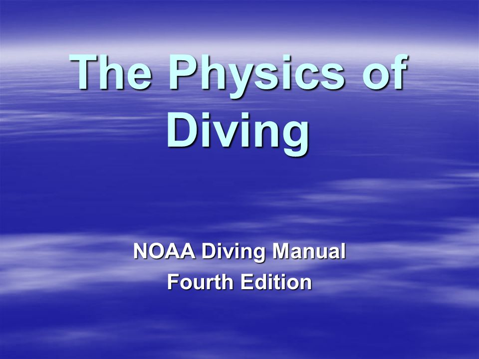The Physics of Diving NOAA Diving Manual Fourth Edition