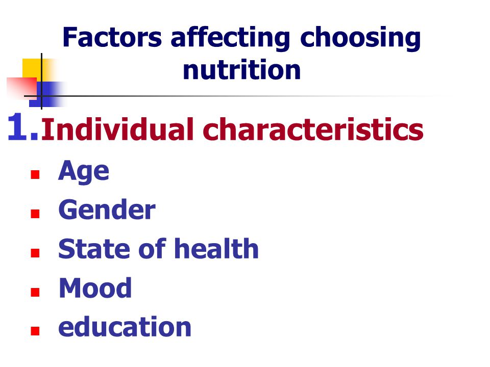 Factors affecting choosing nutrition 1.