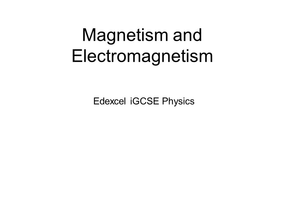 Magnetism and Electromagnetism Edexcel iGCSE Physics