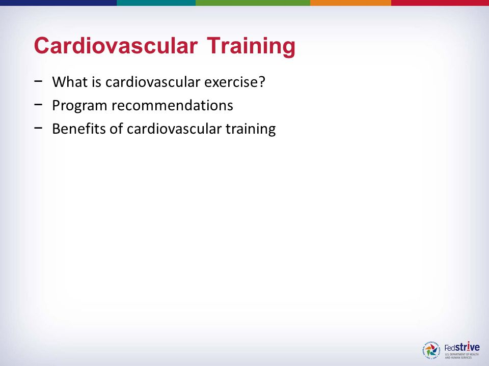 Cardiovascular Training −What is cardiovascular exercise.