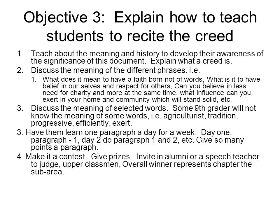 Objective 3: Explain how to teach students to recite the creed 1.Teach about the meaning and history to develop their awareness of the significance of