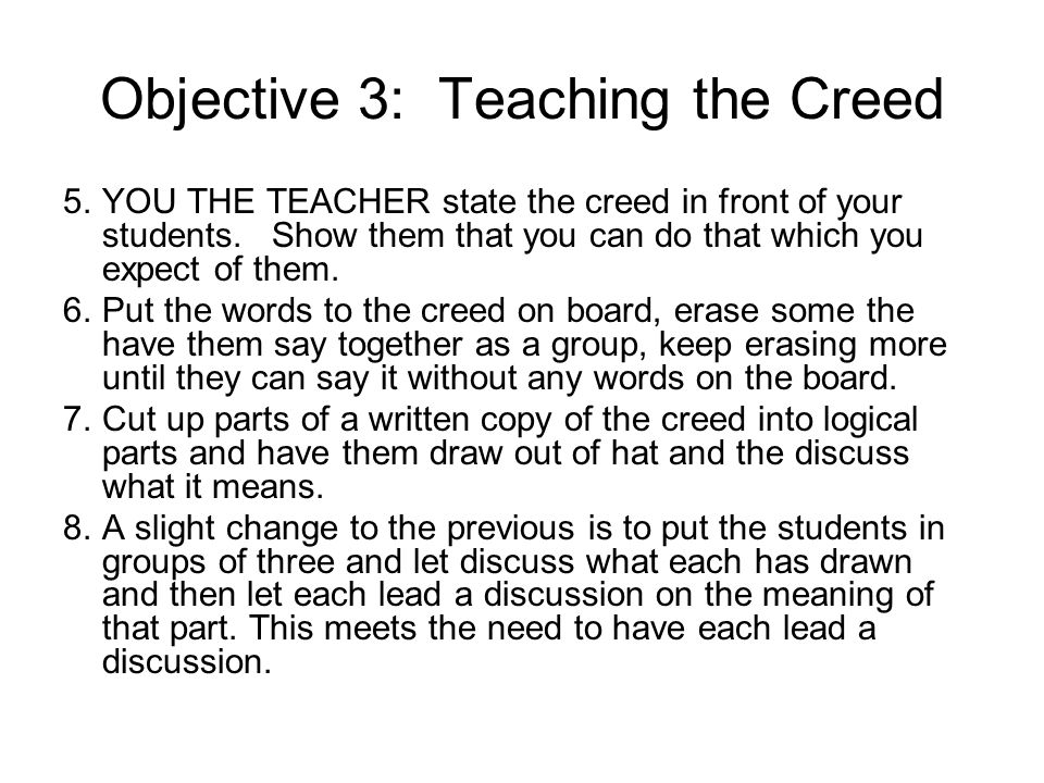 Objective 3: Teaching the Creed 9.Cut up parts of the creed (line by line) and have students arrange in order as practice for understanding the flow of the content.