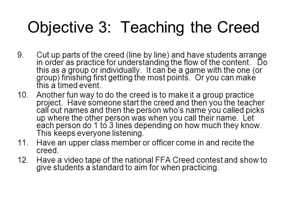 Objective 3: Teaching the Creed 9.Cut up parts of the creed (line by line) and have students arrange in order as practice for understanding the flow o