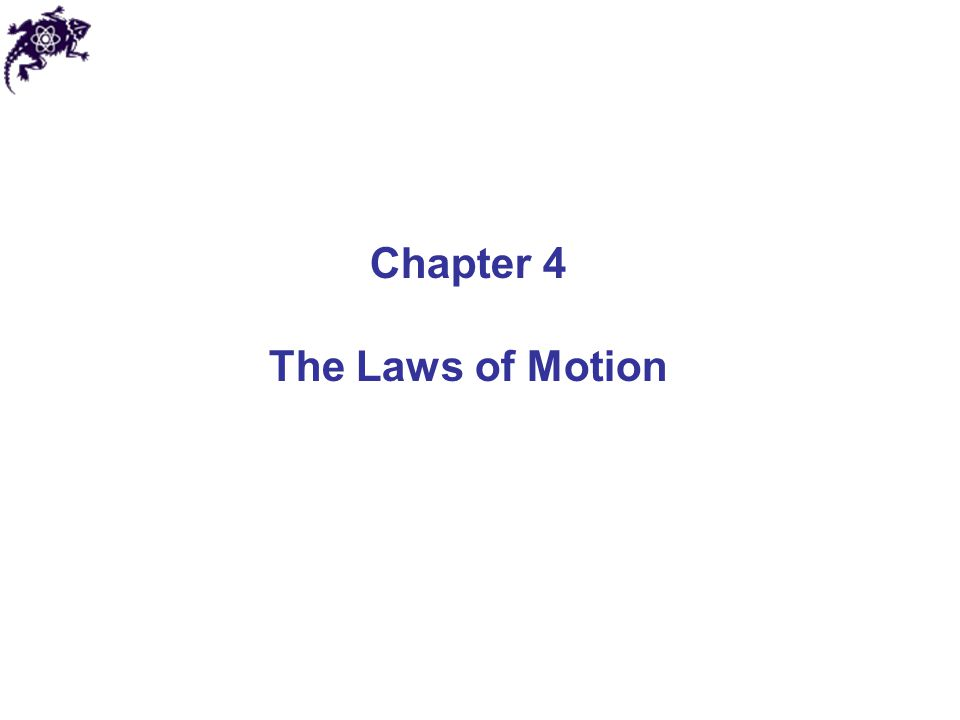 Chapter 4 The Laws of Motion