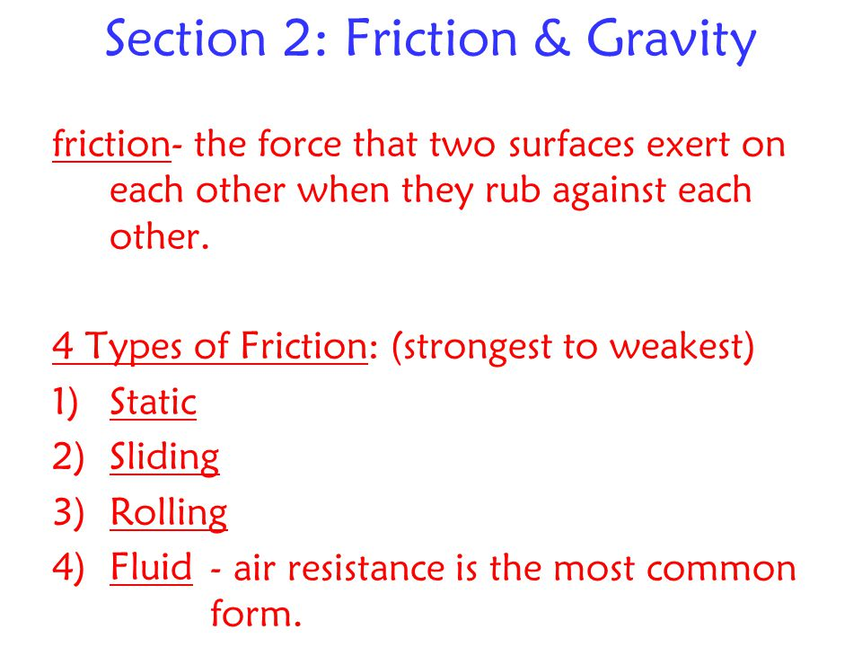 gravity – a force that pulls objects toward each other.
