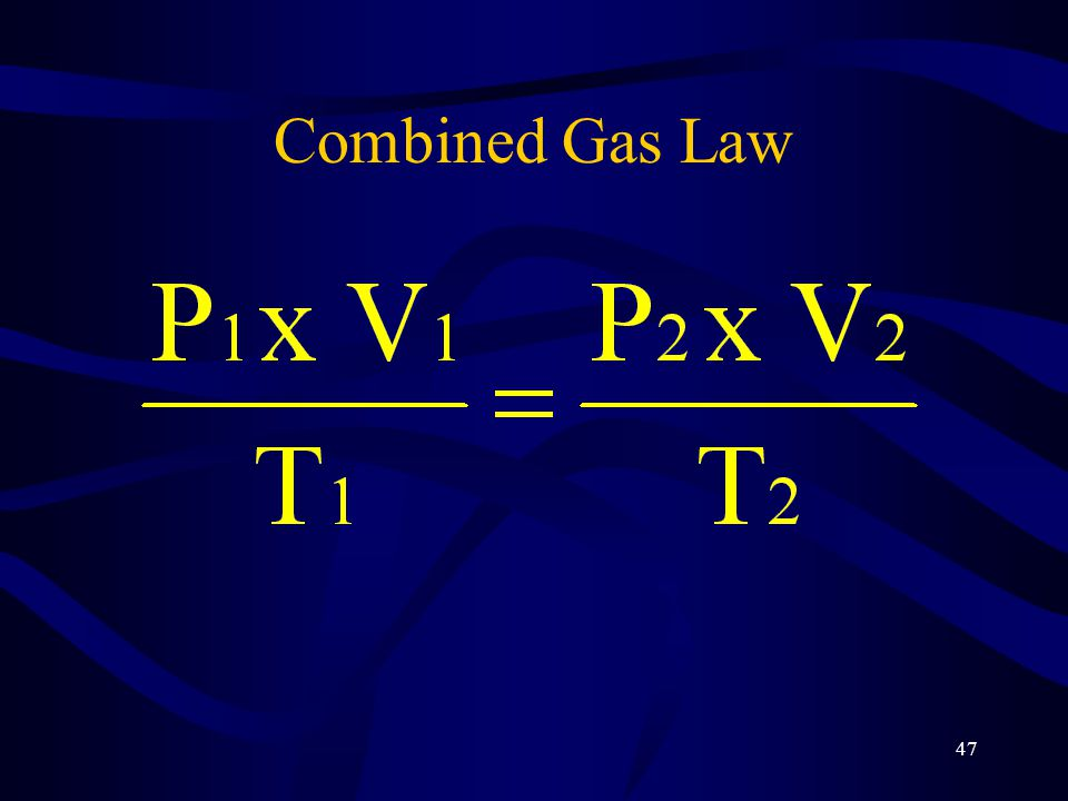 47 Combined Gas Law