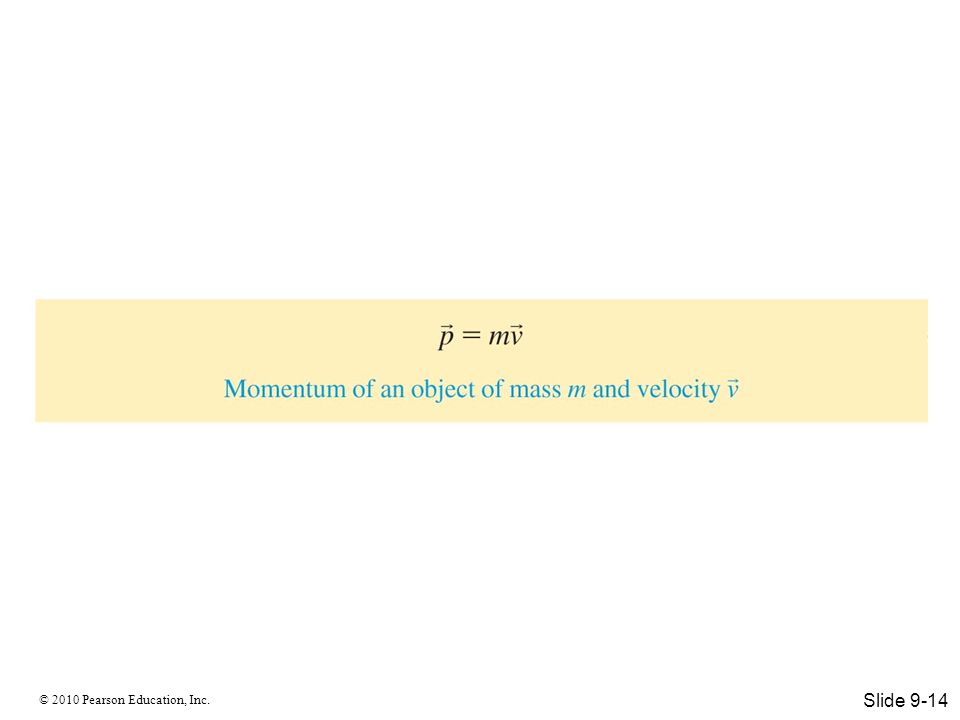 © 2010 Pearson Education, Inc. Slide 9-14
