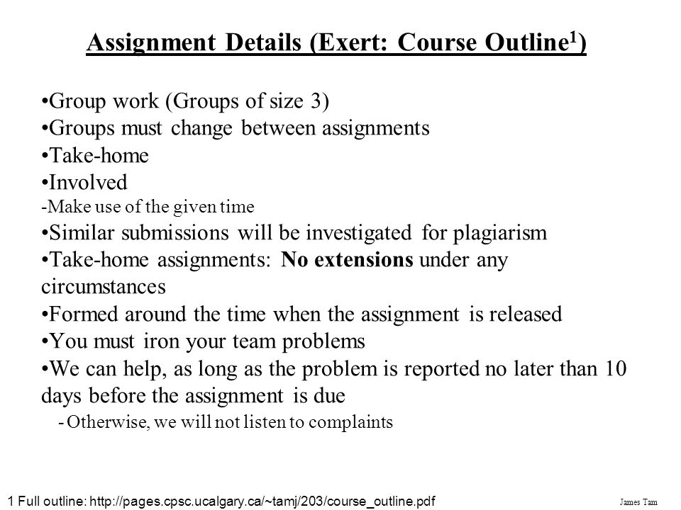 James Tam Exam Format (Exert: Course Outline 1 ) Mainly based on lecture material Will contain tutorial (computer lab) material too Have two parts: 1.