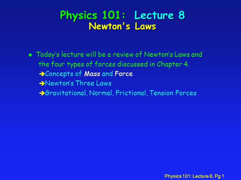 Physics 101: Lecture 8, Pg 11 Newton s Third Law...