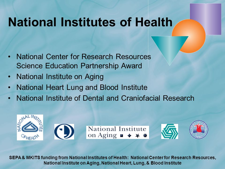 SEPA & MKITS funding from National Institutes of Health: National Center for Research Resources, National Institute on Aging, National Heart, Lung, & Blood Institute Positively Aging ®/ M.O.R.E.