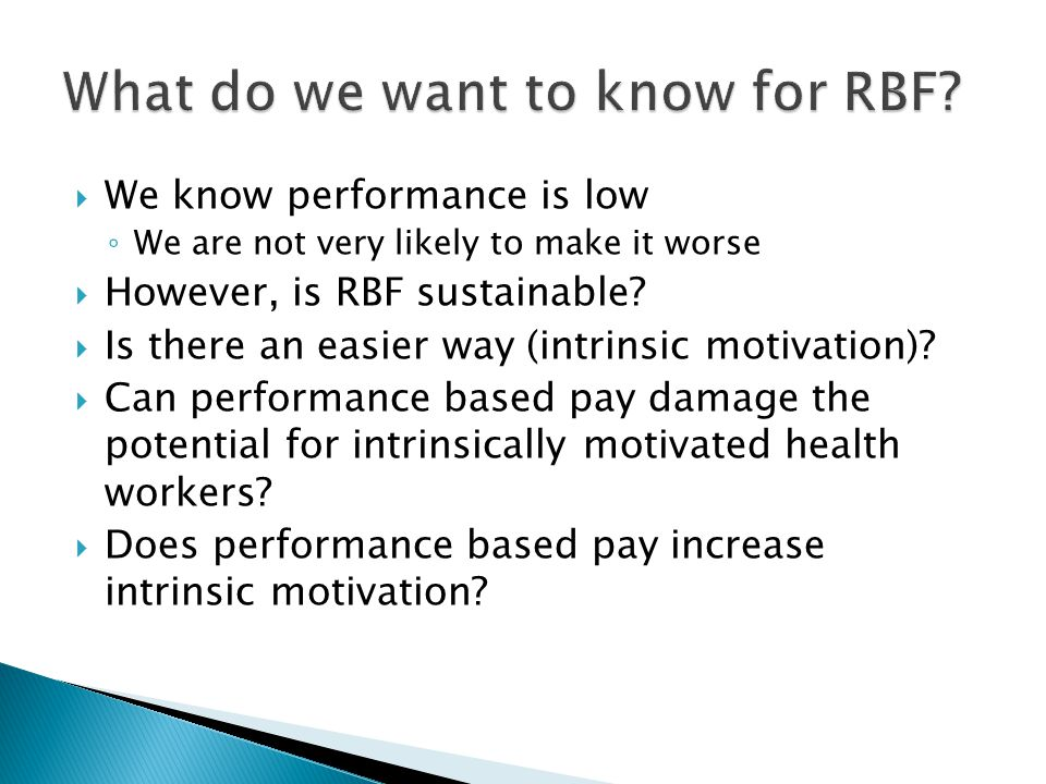  We know performance is low ◦ We are not very likely to make it worse  However, is RBF sustainable.