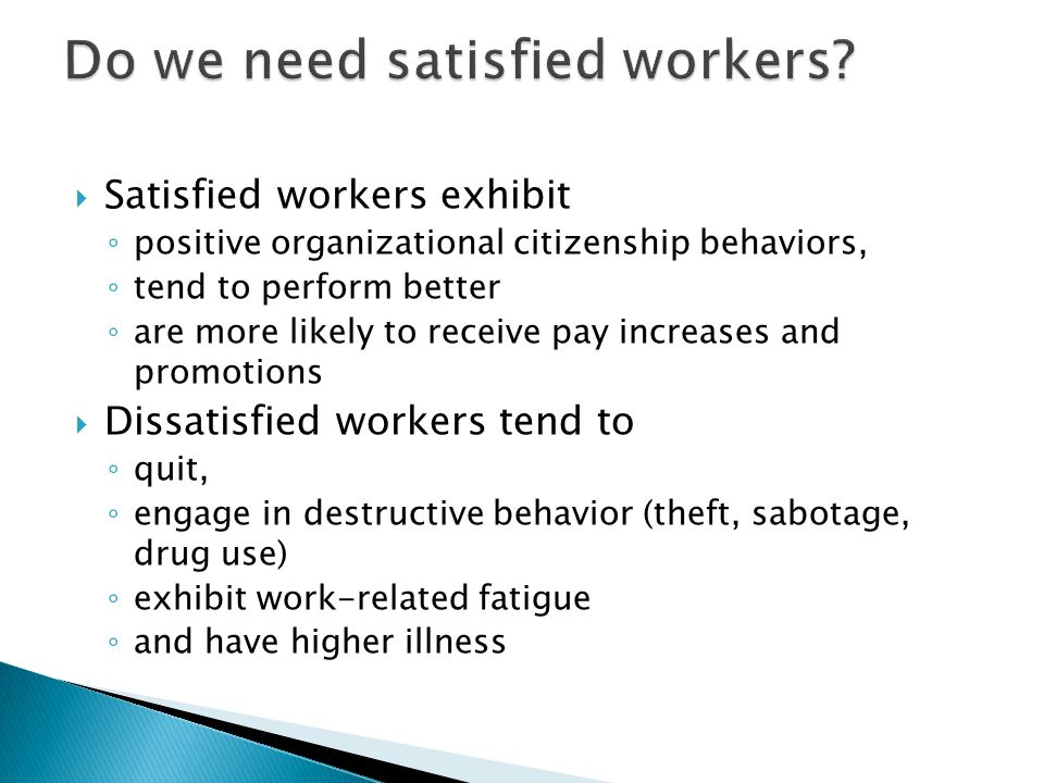 It can be hypothesized that job satisfaction could function as a buffer against conditions favoring a higher turnover.