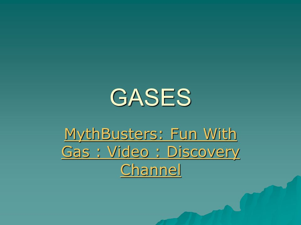 GASES MythBusters: Fun With Gas : Video : Discovery Channel MythBusters: Fun With Gas : Video : Discovery Channel