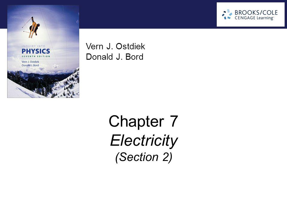 Vern J. Ostdiek Donald J. Bord Chapter 7 Electricity (Section 2)