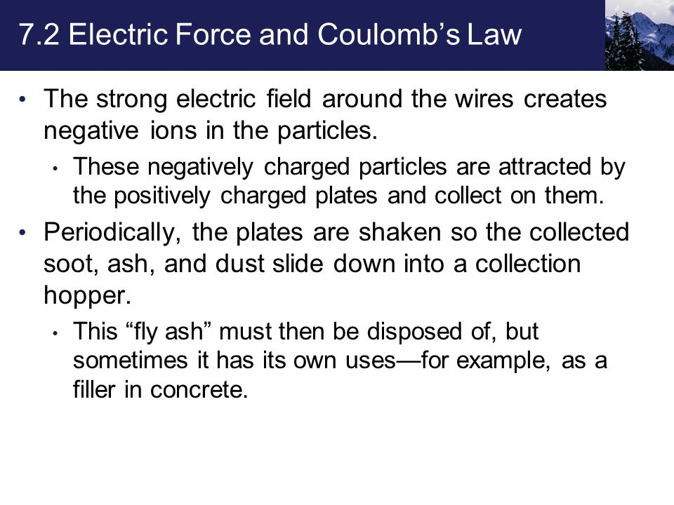 The strong electric field around the wires creates negative ions in the particles.
