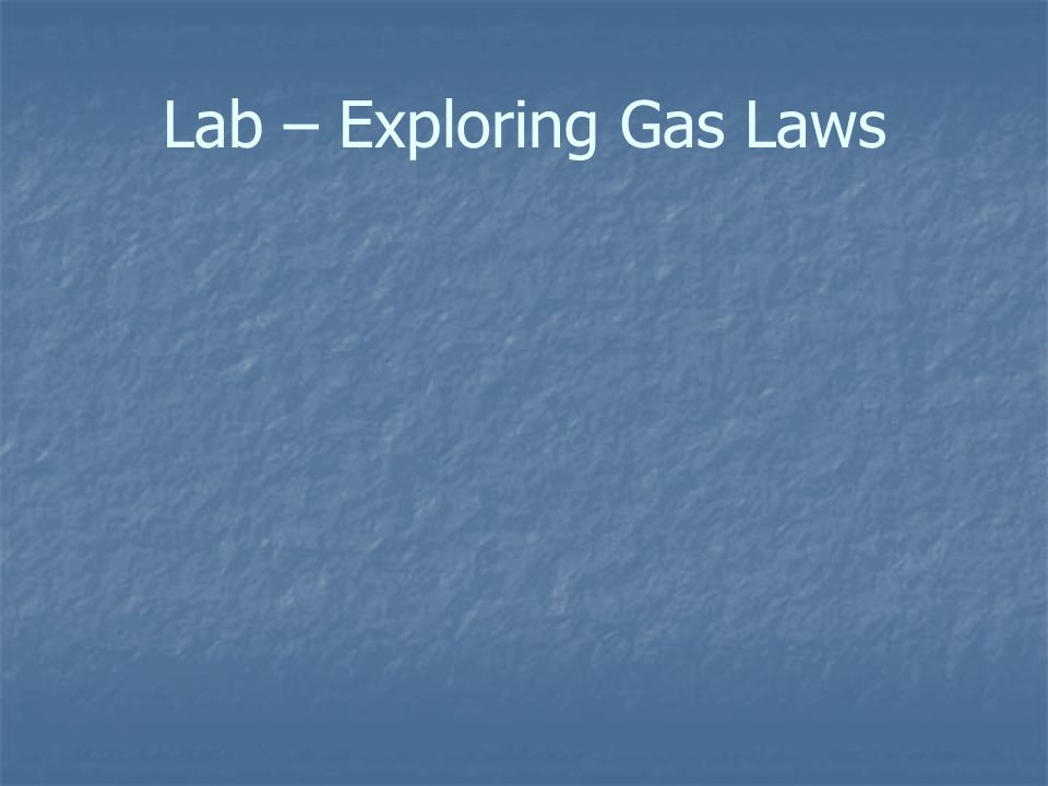 Lab – Exploring Gas Laws