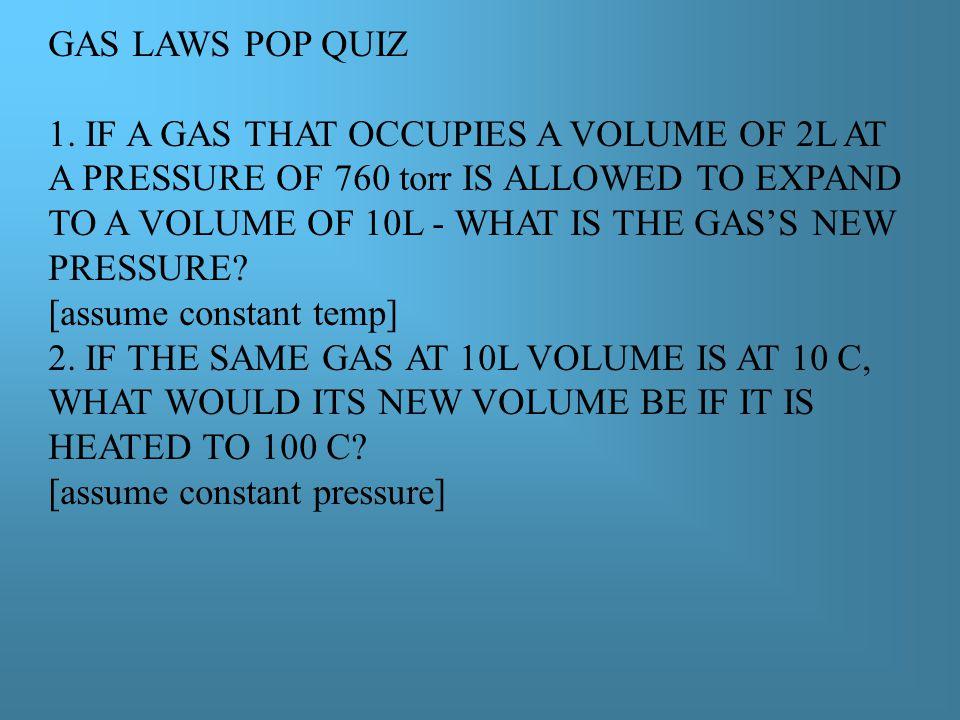 GAS LAWS POP QUIZ 1.