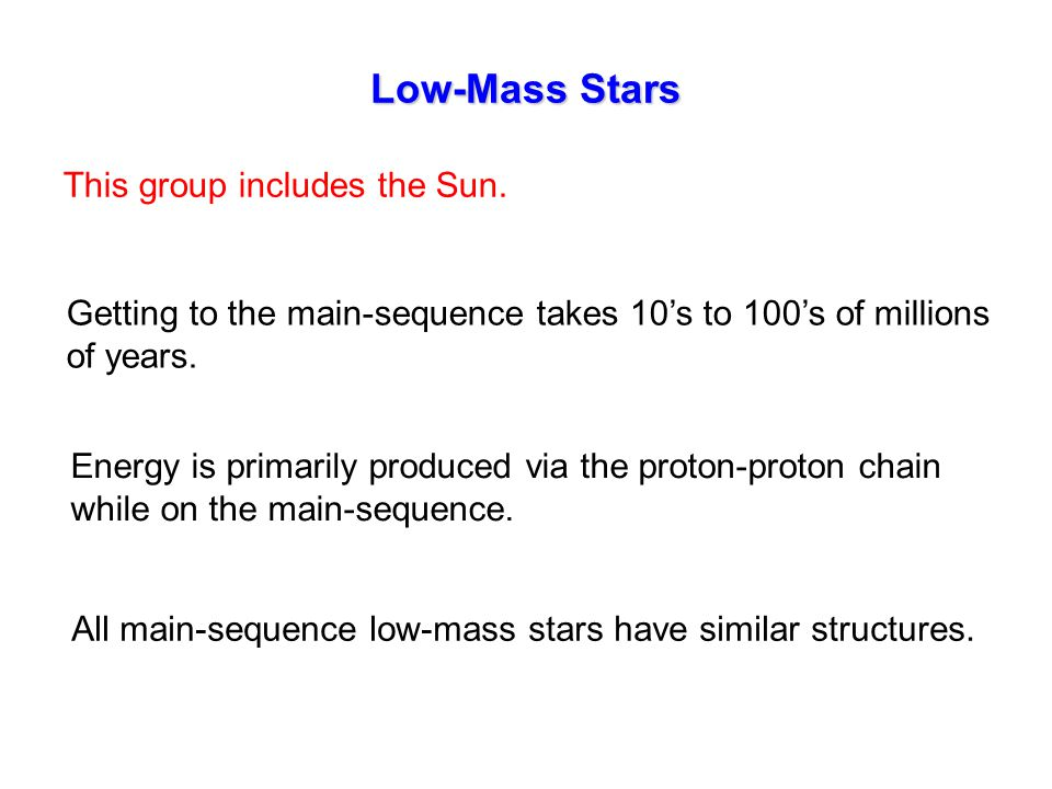 Low-Mass Stars This group includes the Sun.