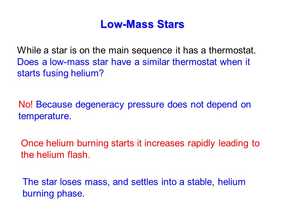 Low-Mass Stars While a star is on the main sequence it has a thermostat.