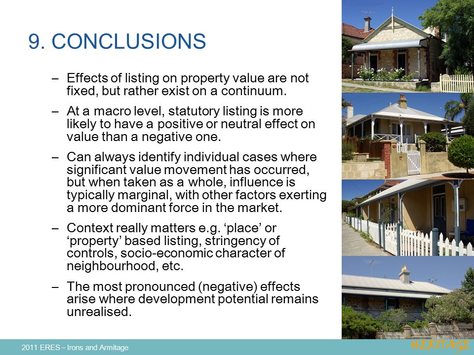 9. CONCLUSIONS –Effects of listing on property value are not fixed, but rather exist on a continuum. –At a macro level, statutory listing is more like