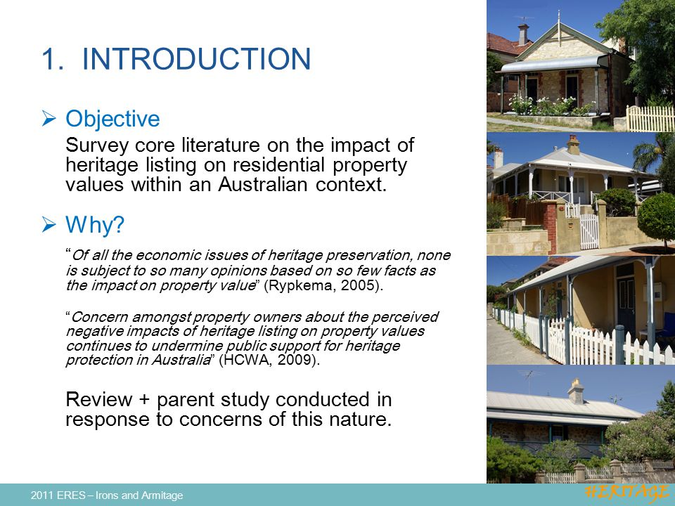 1. INTRODUCTION  Objective Survey core literature on the impact of heritage listing on residential property values within an Australian context.  Wh