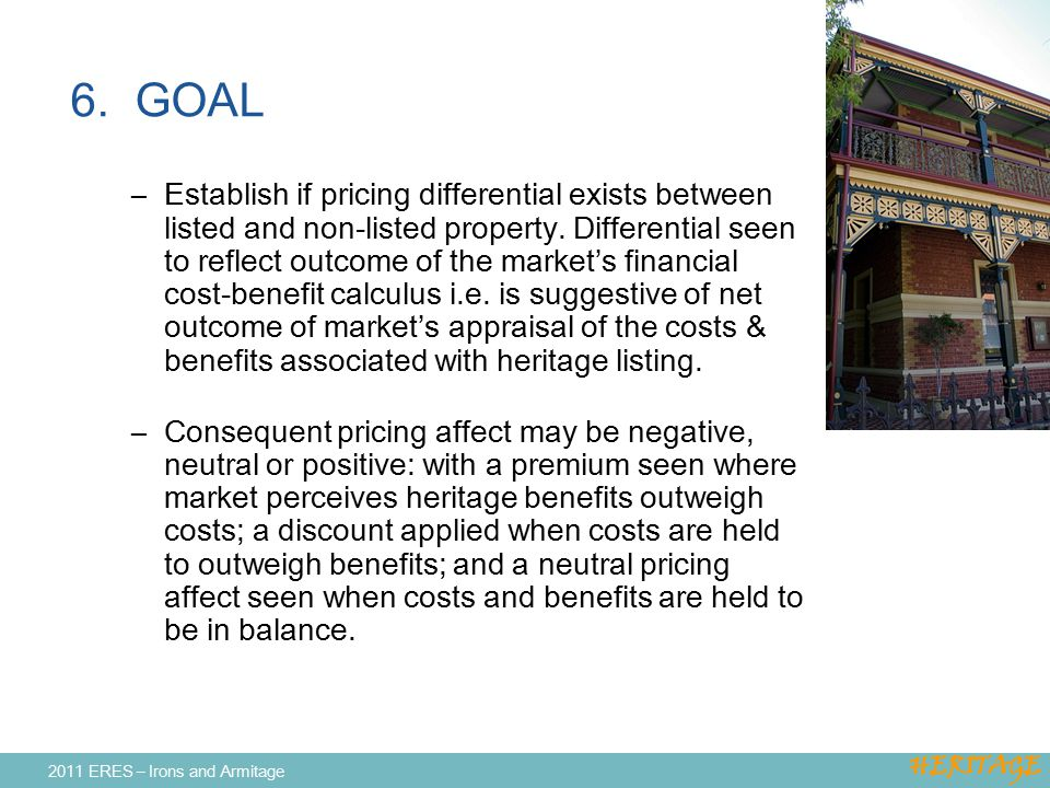 6. GOAL –Establish if pricing differential exists between listed and non-listed property. Differential seen to reflect outcome of the market's financi