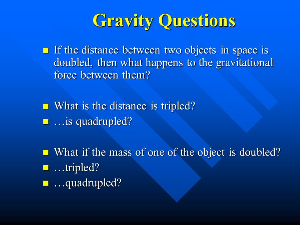 Gravity Questions n Did the Moon exert a gravitational force on the Apollo astronauts.