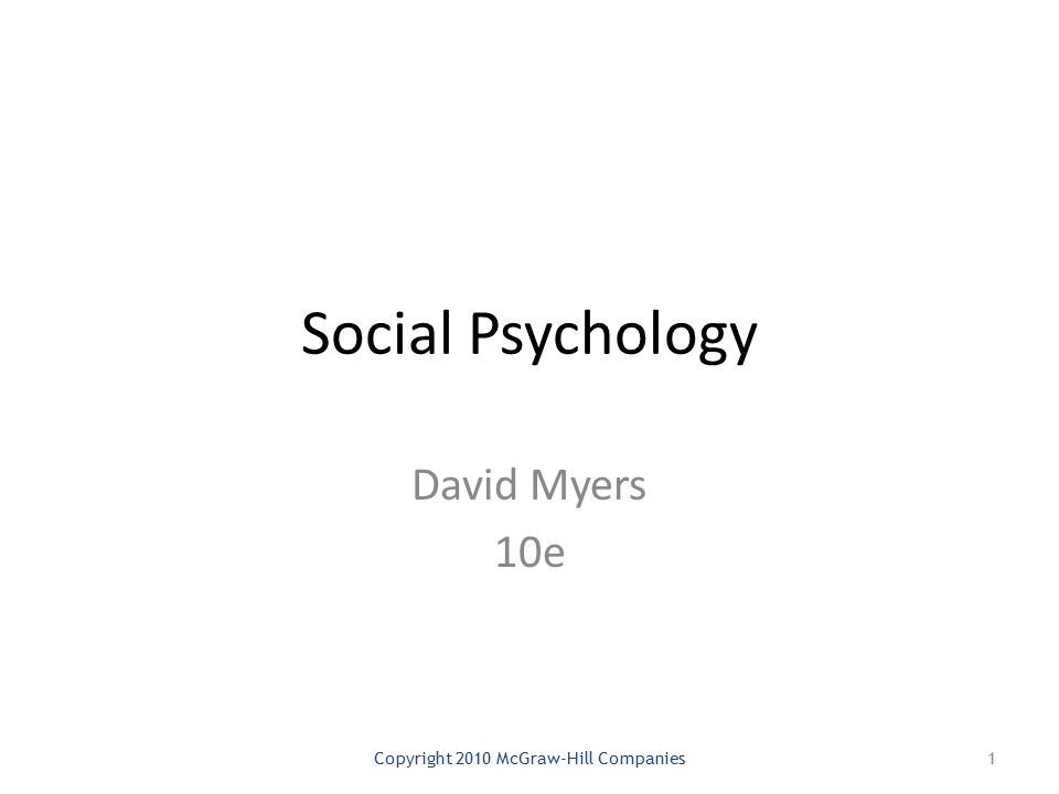 Social Psychology David Myers 10e Copyright 2010 McGraw-Hill Companies1