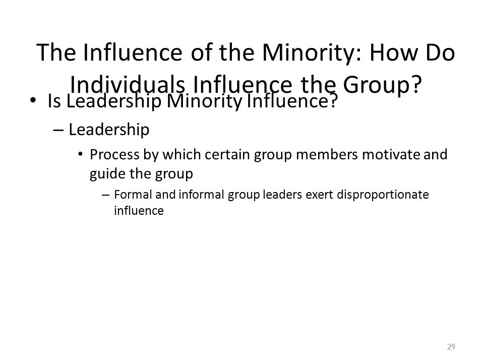 The Influence of the Minority: How Do Individuals Influence the Group.