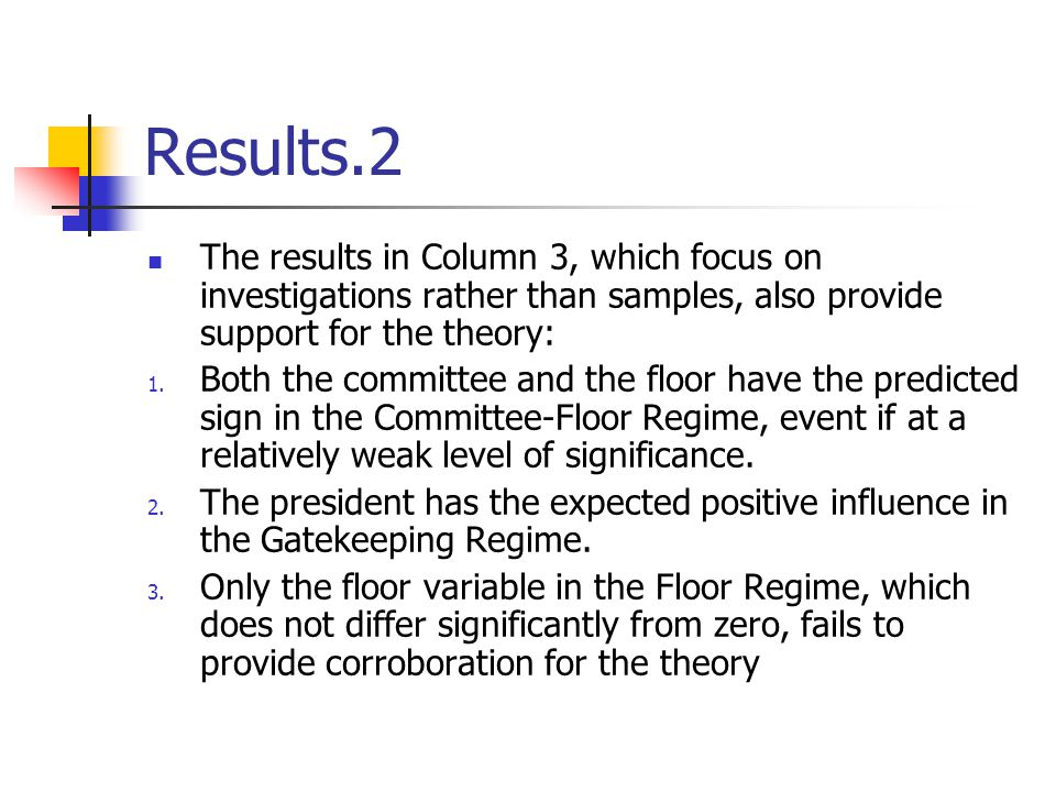 Results.2 The results in Column 3, which focus on investigations rather than samples, also provide support for the theory: 1. Both the committee and t