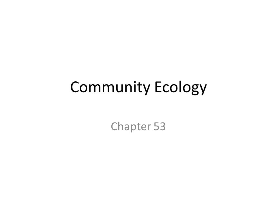 Community Ecology Chapter 53