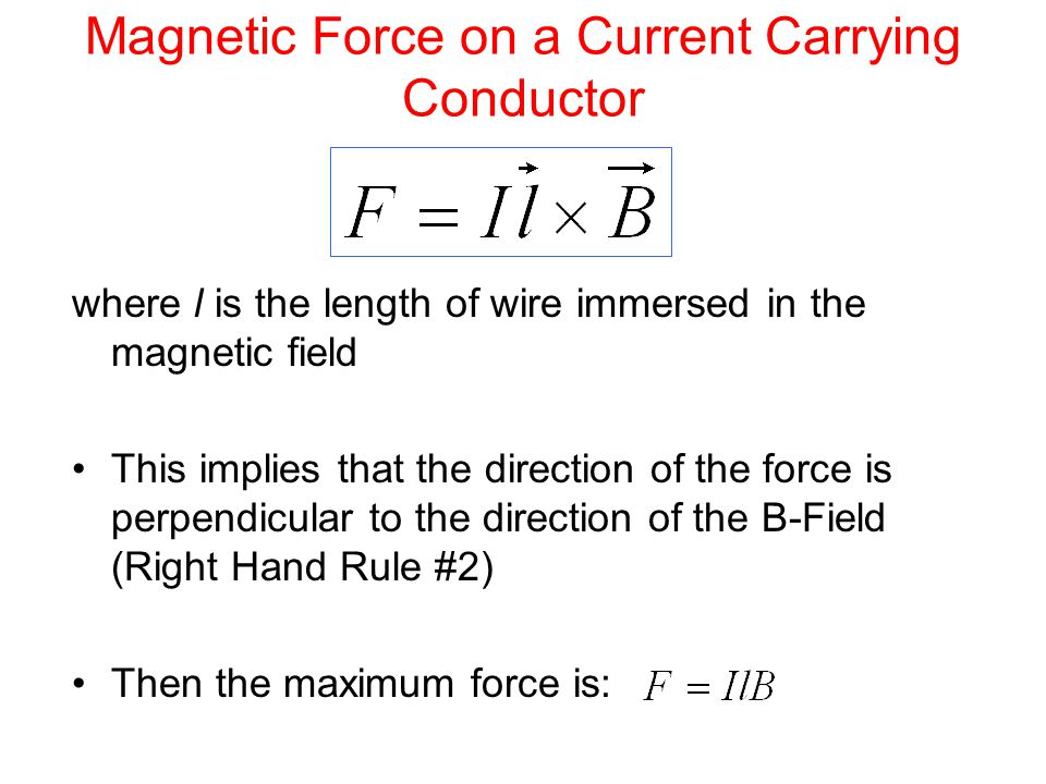 Magnetic Force on a Current Carrying Conductor If the direction of the current is not perpendicular to the B-Field, but rather at some angle θ then: